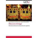 Libro Fisico Ética En El Triage Decisiones Éticas