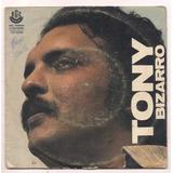 Tony Bizarro - Rge 1976 Compacto Vinil