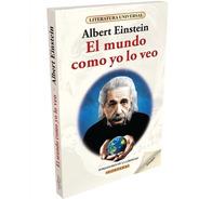 Libro. El Mundo Como Yo Lo Veo. Albert Einstein. Fontana.