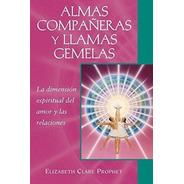 Almas Compañeras Y Llamas Gemelas, Prophet, Summit