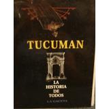 Tucuman La Historia De Todos La Gaceta 30 Fasciculos Ver
