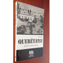 Querétaro Inédito (vol. I). David Rafael Estrada Correa