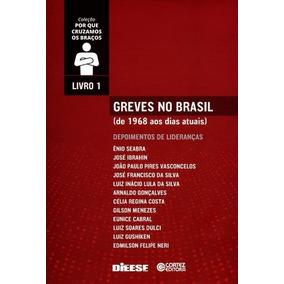 Greves No Brasil - De 1968 Aos Dias Atuais - Col. Por Que Cr