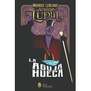 Arsen Lupin Y La Aguja Hueca
