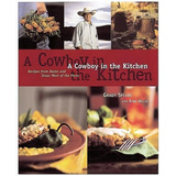 Book : A Cowboy In The Kitchen: Recipes From Reata And Te...