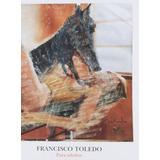 Francisco Toledo Para Adultos, Francisco Toledo