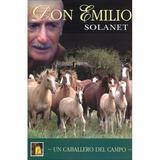 Don Emilio Solanet Un Caballero Del Solanet Oscar E