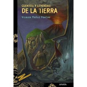Cuentos Y Leyendas De La Tierra(libro Infantil Y Juvenil)