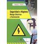 Seguridad E Higiene Riesgo Electrico E Iluminacion Farina
