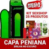 Kit Sexshop Erotico 25u Capa Peniana Glow Aumenta Revenda Er