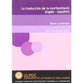 La Traducción De La Morfosintaxis (inglés-español) . Teoría