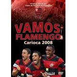 Dvd Vamos Flamengo - Carioca 2008