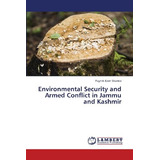 Environmental Security And Armed Conflict In Jammu And Kash