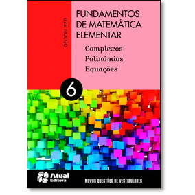 Fundamentos De Matemática Elementar: Complexos, Polinômios