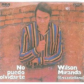 Cd Wilson Miranda En Castellano - No Puedo Olivdarte