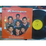 Lp - Os Selvagens / Epic / 1970 (hyldon , Sullivan)