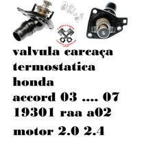 19301 Raa A02 Valvula Carcaça Termostatica Accord 05 06 07