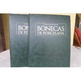 O Mundo Maravilhoso Das Bonecas De Porcelana - 2 Volumes