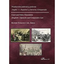 Traducción Judicial Y Policial. Inglés-español Y Derecho Co