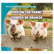 Libro Pigs On The Farm/cerdos De Granja, Rose Carraway *r1
