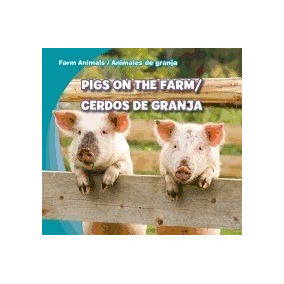 Libro Pigs On The Farm/cerdos De Granja, Rose Carraway *r1