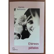 L6171. Etéreos Pétalos. Mariela Battistessa. Hespérides