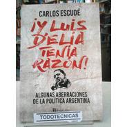 Y Luis Delia Tenia Razon   - Carlos Escude  -cn-
