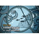 Julio Verne 20 Mil Leguas, Viaje Al Centro De La Tierra Y +