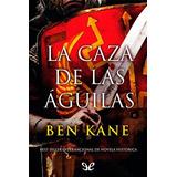 La Caza De Las Águilas Ben Kane Libro Digital