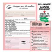 Design Sobrancelha Ficha Anamnese + Cuidados Henna 100 Folha