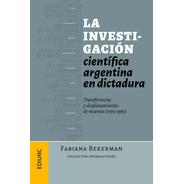 La Investigación Científica Argentina En Dictadura