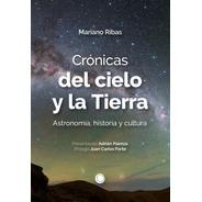 Crónicas Del Cielo Y La Tierra - Mariano Ribas - Tanta Agua