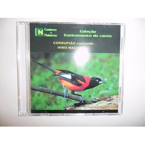 Cd - Canto Corrupião - Hino Brasileiro - Cantos De Pássaros