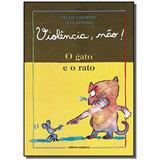Gato E O Rato, O - Colecao Violencia, Nao!
