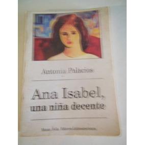Ana Isabel, Una Niña Decente. (de Antonia Palacios)