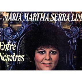 Maria Martha Serra Lima Entre Nosotros