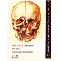 Anatomia Aplicada À Odontologia - Teixeira 2ª Ed. - Pdf