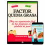 Factor Quema Grasa Completo 2017 Con Videos + Bonos