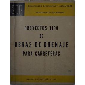 Proyectos Tipo De Obras De Drenaje Para Carreteras.(s.o.p)