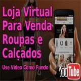 Loja Virtual P/venda Roupas E Calçados Use Vídeos Como Fundo