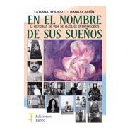 En El Nombre De Sus Sueños. Ediciones Fabro