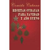 Libro : Recetas Cubanas Para Navidad Y Año Nuevo: Comida..