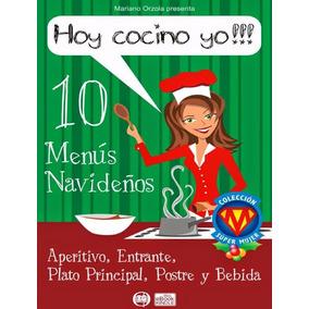 Libro: Hoy Cocino Yo!!!: 10 Menús Navideños - M. Orzola- Pdf