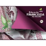 Educacao Financeira Na Escola Vol 7 - Ed 2013 - Oficina Das