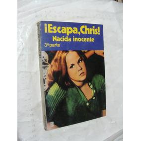Libro Escapa Chris , Nacida Inocente 3ra Parte , 182 Paginas