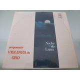 Lp / Orquesta Violines De Oro / Noche De Luna / Vinyl /