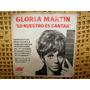 Gloria Martin / Lo Nuestro Es Cantar Simple Con Tapa Firmado