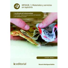 Materiales Y Servicios En Tapicería. Tcpf0209 - Operacion...