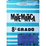 Matemática 8vo. Grado De Enrique Navarro