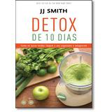 Detox De 10 Dias: Como Os Sucos Verdem Limpam O Seu Organism